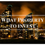 What-Propertyto-invest